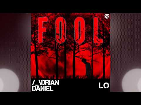 Adrian Daniel - Fool (Dan's Kitchen Remix)