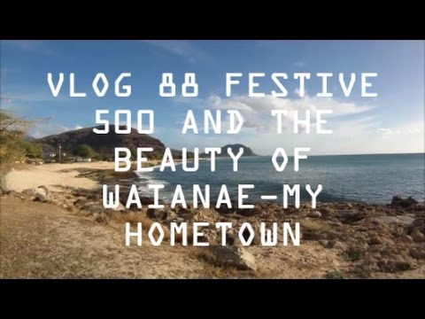 VLOG 88 FESTIVE 500 AND THE BEAUTY OF WAIANAE HAWAII MY HOMETOWN