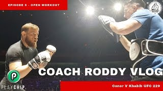 UFC 229 Conor v Khabib - Coach Roddy Vlog - Open Workouts
