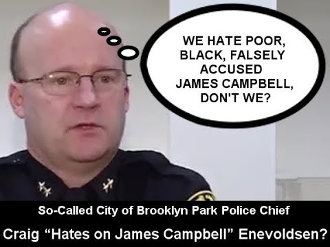 Lion New: Brooklyn Park PD's Bruley Calls To Harass Poor, Black, Falsely Accused James Campbell?