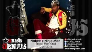 Nature x Ninja Man - Treat Her Kind - March 2016