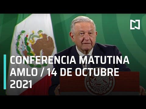 AMLO Conferencia Hoy / 14 de octubre 2021