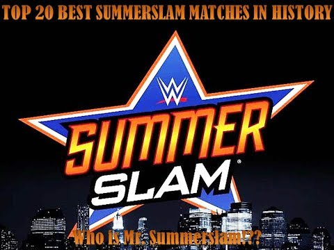 Top 20 BEST Summerslam Matches In WWE History :: Ranking Least To Best :: Who Is Mr. Summerslam!?