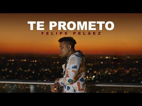Felipe Peláez - Te Prometo (Video Oficial)