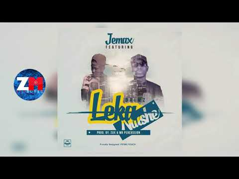 Jemax - LEKA NTUSHE [Audio] Feat. Drimz | ZedMusic | Zambian Music 2018