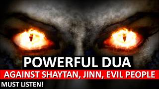 Powerful  DUA Against Shaytan, Bad Evil Jealous People, Black magic Sihir, Jinns ᴴᴰ ~ Must Watch!