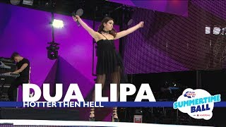 Dua Lipa - 'Hotter Than Hell' (Live At Capital's Summertime Ball 2017) MP3