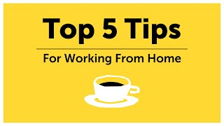 5 Tips for Working from Home During the COVID Crisis