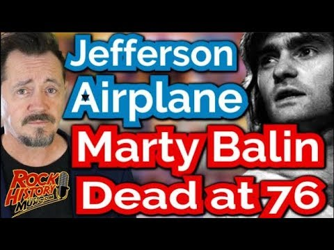Jefferson Airplane Co-Founder Marty Balin Dead at 76 - Our Tribute