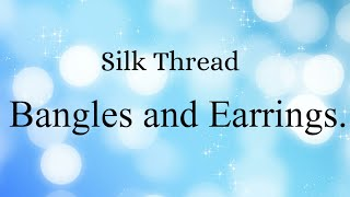 Siri silk thread bangles & quilling earings