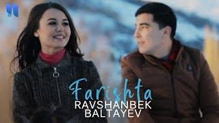 Ravshanbek Baltayev - Farishta | Равшанбек Балтаев - Фаришта