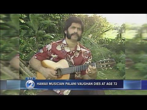 Hawaiian Renaissance musician Palani Vaughan dies at 72