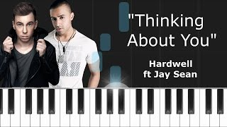 "Hardwell ""Thinking About You"" ft Jay Sean Piano Tutorial - Chords - How To Play - Cover"