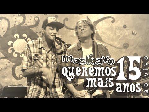 Maskavo [show completo] - Queremos Mais 15 Anos - ao vivo - Na Integra