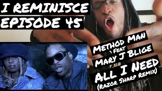 Method Man feat. Mary J Blige - All I Need (Razor Sharp Remix) | REACTION | I REMINISCE Ep 45