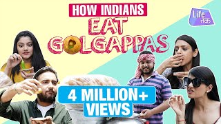 Types Of Golgappa Eaters | Life Tak