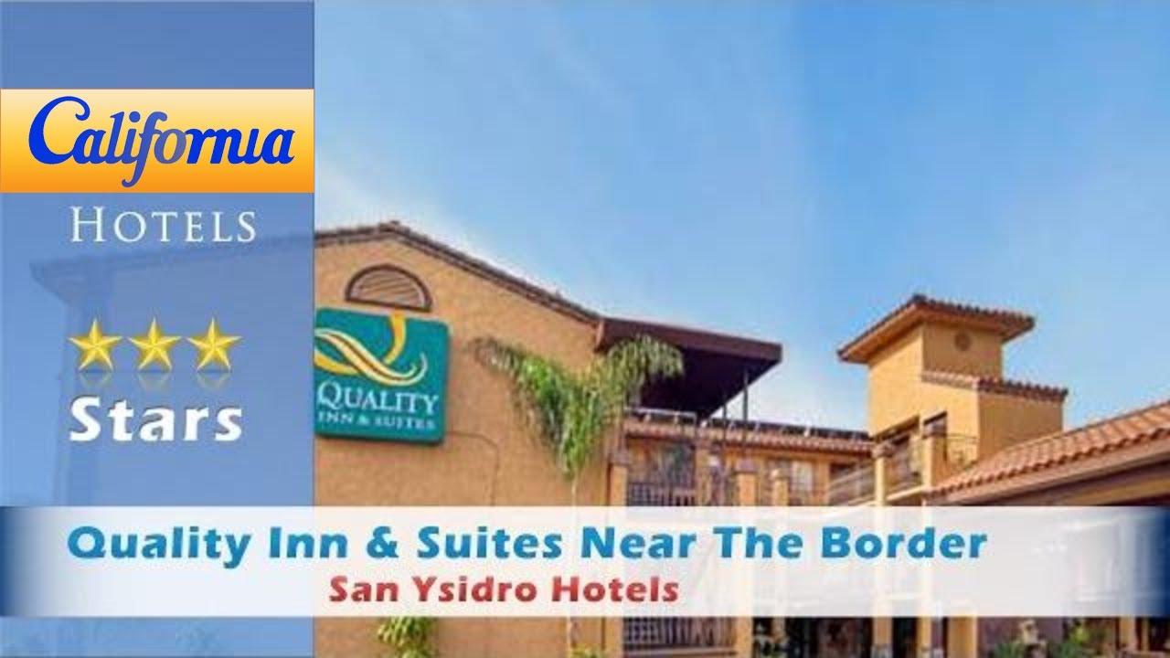 Quality Inn Suites Near The Border San Ysidro Hotels California