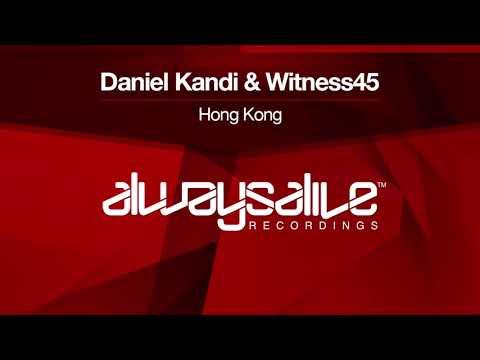 Daniel Kandi & Witness 45 - Hong Kong [Available 20.04.18]