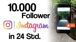 Von 0 auf 10.000 Instagram Follower in 24 Stunden | Tutorial Instagram Follower bekommen