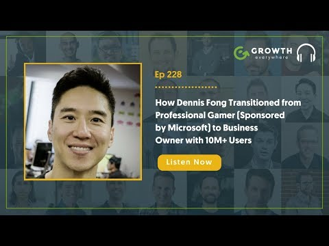 How Dennis Fong Transitioned from Pro Gamer to Business Owner with 10M+ Users