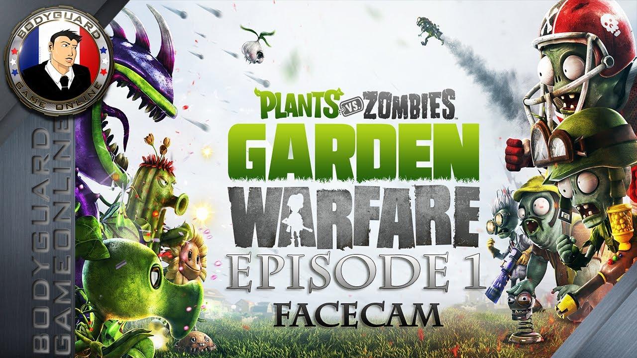plants vs zombies garden warfare let 39 s play pisode 1 facecam jeu rigolo objectif 50 youtube. Black Bedroom Furniture Sets. Home Design Ideas
