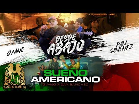 """GVANO x Dan Sanchez – """"Desde Abajo"""" y """"Sueño Americano"""