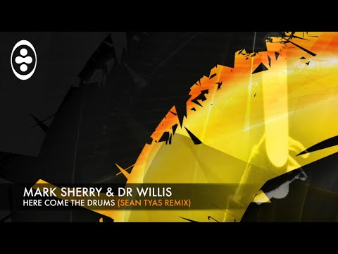 Mark Sherry & Dr Willis - Here Come The Drums (Sean Tyas Remix) [Outburst Records]