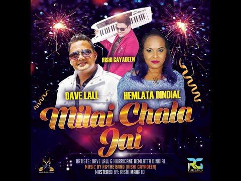 Milai Chala Jai by Dave Lall ft Hemlata Dindial & RG