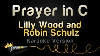 Lilly Wood and Robin Schulz - Prayer In C (Karaoke Version)