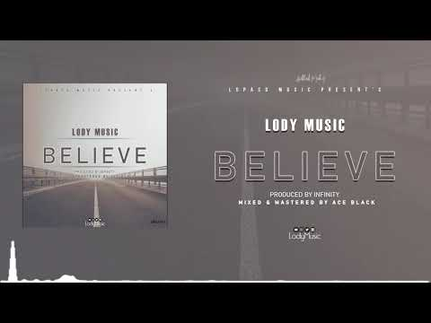 Download Lody Music-Believe(Official Audio)
