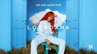 LOREDANA - TUT MIR NICHT LEID (prod by Miksu / Macloud & The Placements)