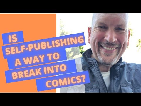 Breaking into Comics: Is Self-Publishing a Good Way To Go?