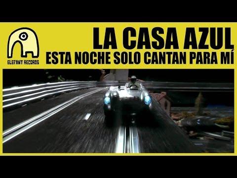 LA CASA AZUL - Esta Noche Sólo Cantan Para Mí [Official]