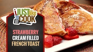 Strawberry Cream Stuffed French Toast Recipe