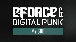 Смотреть клип E-Force & Digital Punk - My God
