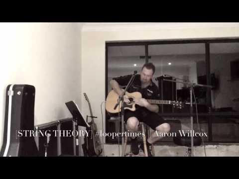 Looper times || Aaron Willcox