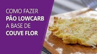 Como fazer Pão Lowcarb a Base de Couve Flor