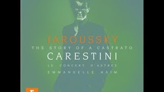 Philippe Jaroussky - Carestini: Story of a Castrato