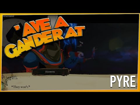 'AVE A GANDER AT - Pyre