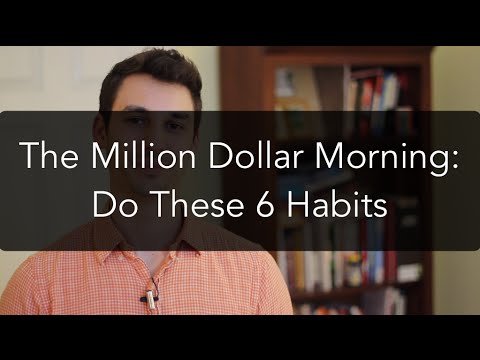 Million Dollar Morning: 6 Daily Habits (Do Them!)