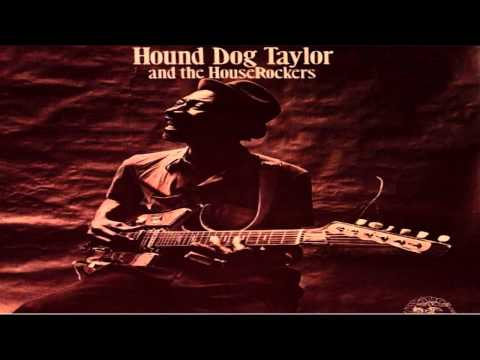 Hound Dog Taylor - Wild About You Baby