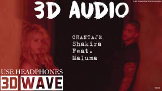 Shakira, Maluma - Chantaje | 3D Audio (Use Headphones)
