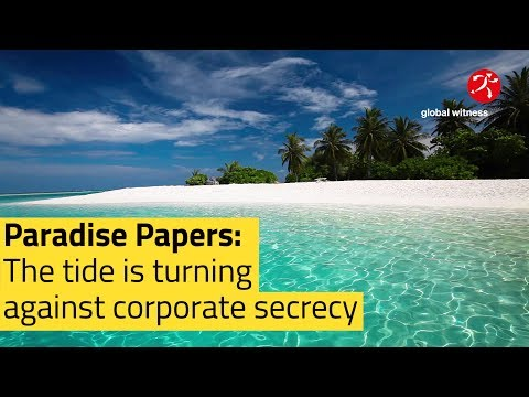 Global Witness | Paradise Papers: The tide is turning against corporate secrecy