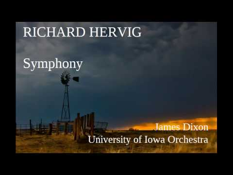 Richard Hervig: Symphony [Dixon-Univ of Iowa Orch]