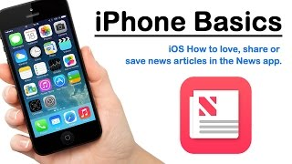 iPhone Basics - iOS How to love, share or save news articles in the News app.