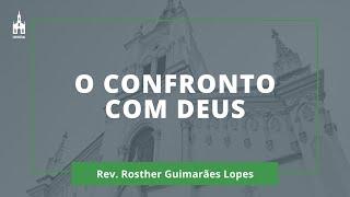 O Confronto Com Deus - Rev. Rosther Guimarães Lopes - Culto Noturno - 24/05/2020