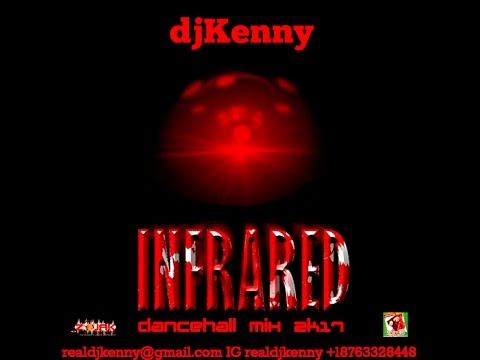 DJ KENNY INFRARED DANCEHALL MIX APR 2K17