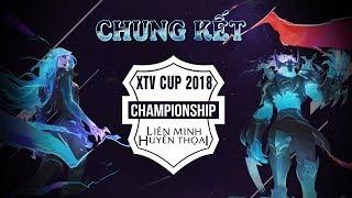CHUNG KẾT: XTV Cup Liên Minh Huyền Thoại 2018 (BLV Chuyên Nghiệp)