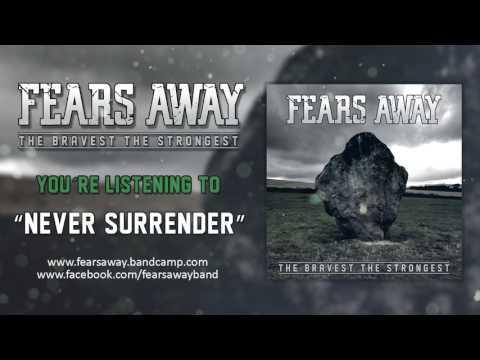 FEARS AWAY - Never Surrender