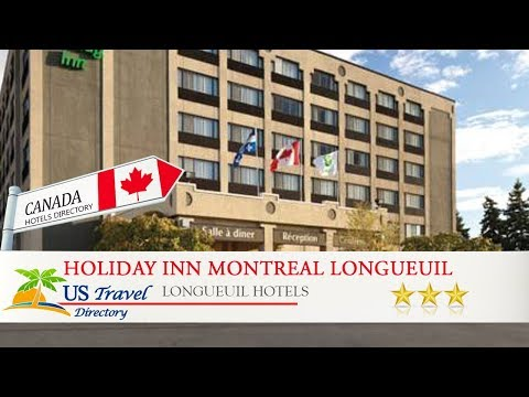 Holiday Inn Montreal Longueuil - Longueuil Hotels, Canada